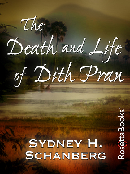 The Death and Life of Dith Pran_RosettaBooks_ebook